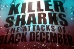Shark Week 2011 Killer Sharks – Viciously Attacked